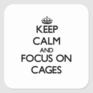 Keep Calm and focus on Cages Stickers