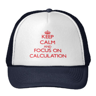 Keep Calm and focus on Calculation Mesh Hats