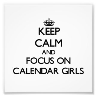 Keep Calm and focus on Calendar Girls Photo