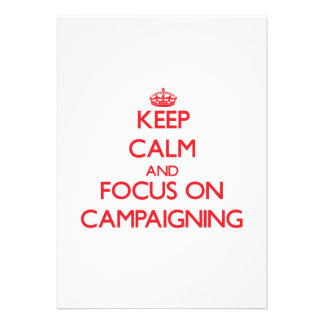 Keep Calm and focus on Campaigning Custom Invites