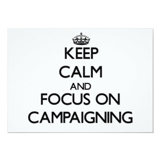 Keep Calm and focus on Campaigning Card