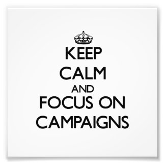 Keep Calm and focus on Campaigns Photo