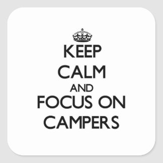 Keep Calm and focus on Campers Square Sticker