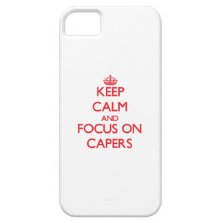 Keep Calm and focus on Capers iPhone 5 Covers