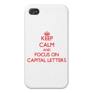 Keep Calm and focus on Capital Letters Covers For iPhone 4