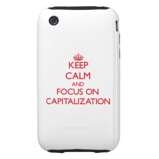 Keep Calm and focus on Capitalization Tough iPhone 3 Covers