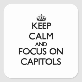 Keep Calm and focus on Capitols Stickers