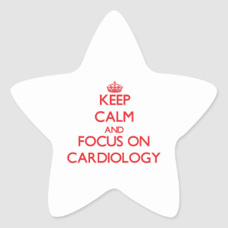 Keep Calm and focus on Cardiology Star Sticker