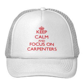 Keep Calm and focus on Carpenters Cap