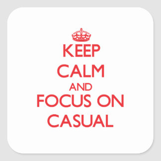 Keep Calm and focus on Casual Stickers