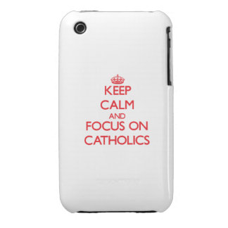 Keep Calm and focus on Catholics iPhone 3 Cases
