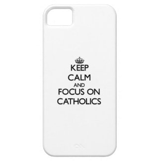 Keep Calm and focus on Catholics iPhone 5 Cases