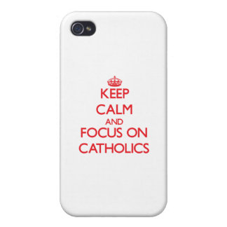Keep Calm and focus on Catholics iPhone 4 Case