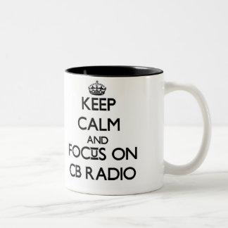 Keep calm and focus on Cb Radio Coffee Mug