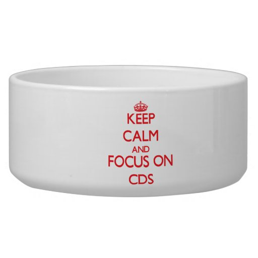 Keep Calm and focus on CDs Pet Food Bowl