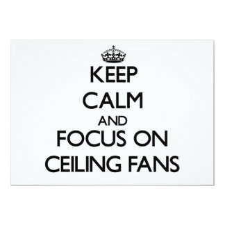 Keep Calm and focus on Ceiling Fans Invitation