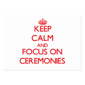 Keep Calm and focus on Ceremonies Business Card Templates