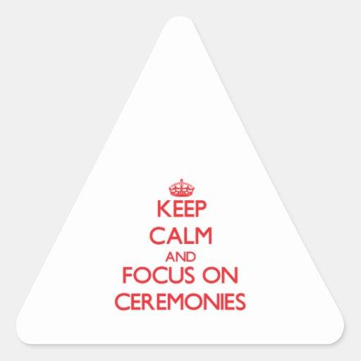 Keep Calm and focus on Ceremonies Sticker