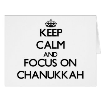 Keep Calm and focus on Chanukkah Greeting Card