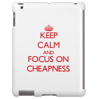 Keep Calm and focus on Cheapness