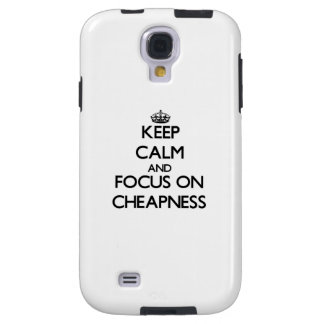 Keep Calm and focus on Cheapness Galaxy S4 Case