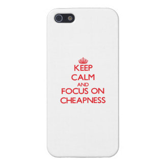 Keep Calm and focus on Cheapness iPhone 5 Cover