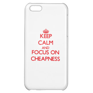 Keep Calm and focus on Cheapness iPhone 5C Cases