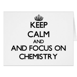 Keep calm and focus on Chemistry Greeting Card