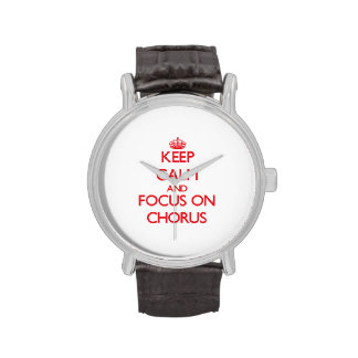Keep Calm and focus on Chorus Wristwatches