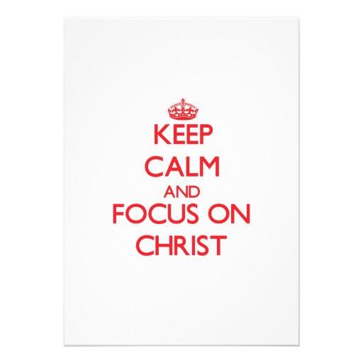 Keep Calm and focus on Christ Invites