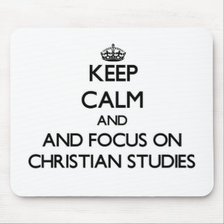 Keep calm and focus on Christian Studies Mouse Pad