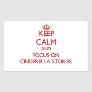 Keep Calm and focus on Cinderella Stories Sticker