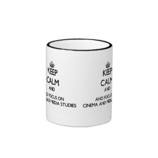 Keep calm and focus on Cinema And Media Studies Coffee Mugs