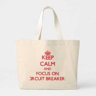 Keep Calm and focus on Circuit Breakers Tote Bags