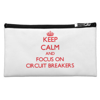 Keep Calm and focus on Circuit Breakers Cosmetics Bags
