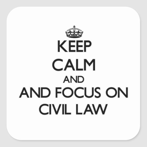 Keep calm and focus on Civil Law Sticker