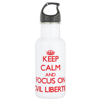 Keep Calm and focus on Civil Liberties 532 Ml Water Bottle