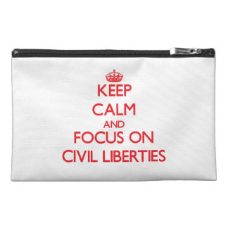 Keep Calm and focus on Civil Liberties Travel Accessory Bag