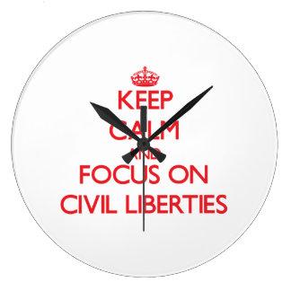 Keep Calm and focus on Civil Liberties Wallclock