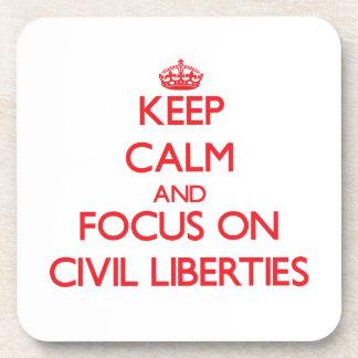 Keep Calm and focus on Civil Liberties Beverage Coasters