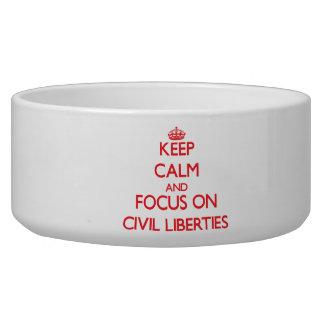 Keep Calm and focus on Civil Liberties Dog Bowls