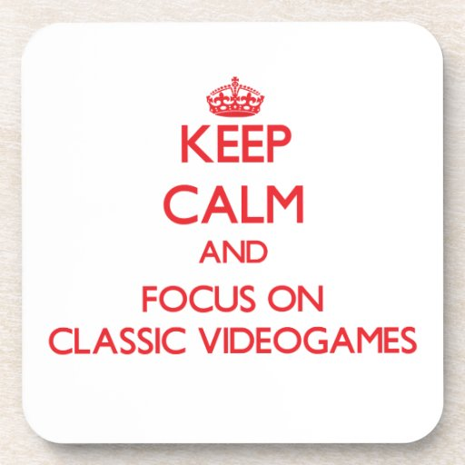 Keep calm and focus on Classic Videogames Beverage Coaster