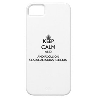Keep calm and focus on Classical Indian Religion iPhone 5 Case