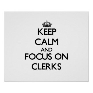 Keep Calm and focus on Clerks Posters
