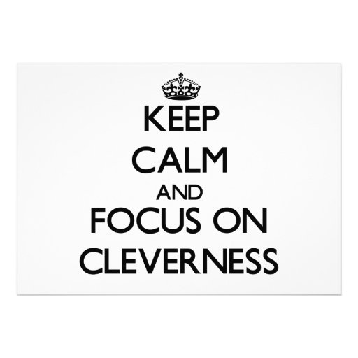 Keep Calm and focus on Cleverness Custom Announcement