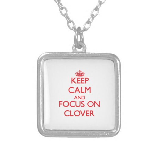 Keep Calm and focus on Clover Necklace