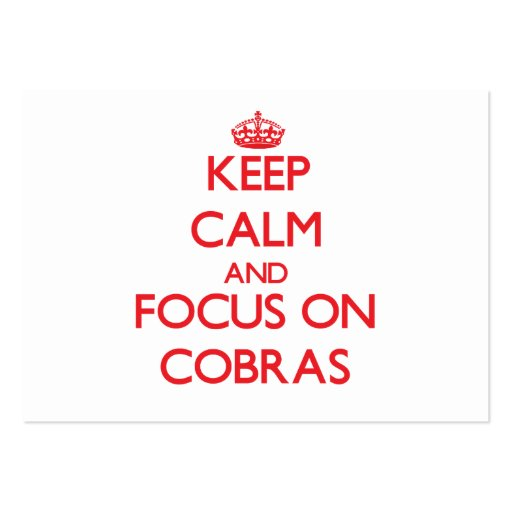 Keep Calm and focus on Cobras Business Cards
