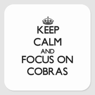 Keep Calm and focus on Cobras Square Sticker