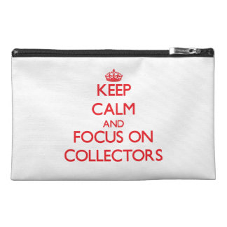 Keep Calm and focus on Collectors Travel Accessory Bags