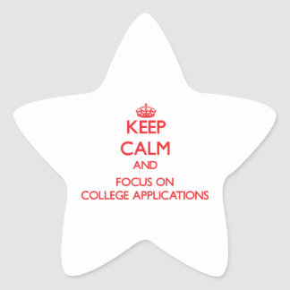 Keep Calm and focus on College Applications Star Sticker